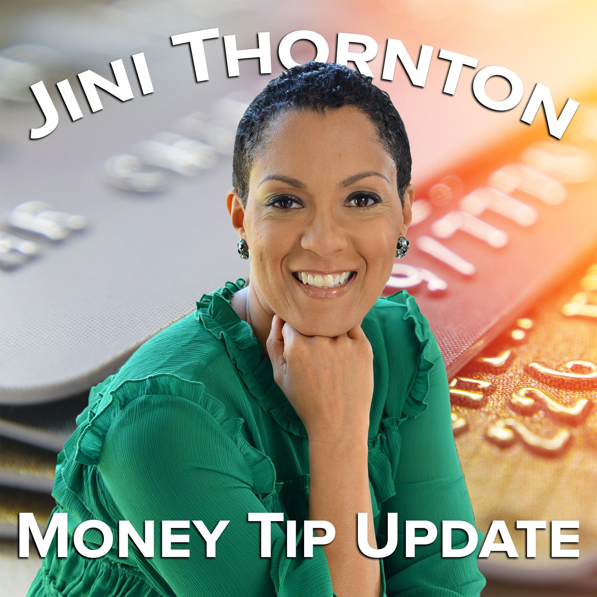 Jini Thornton Money Tip Update