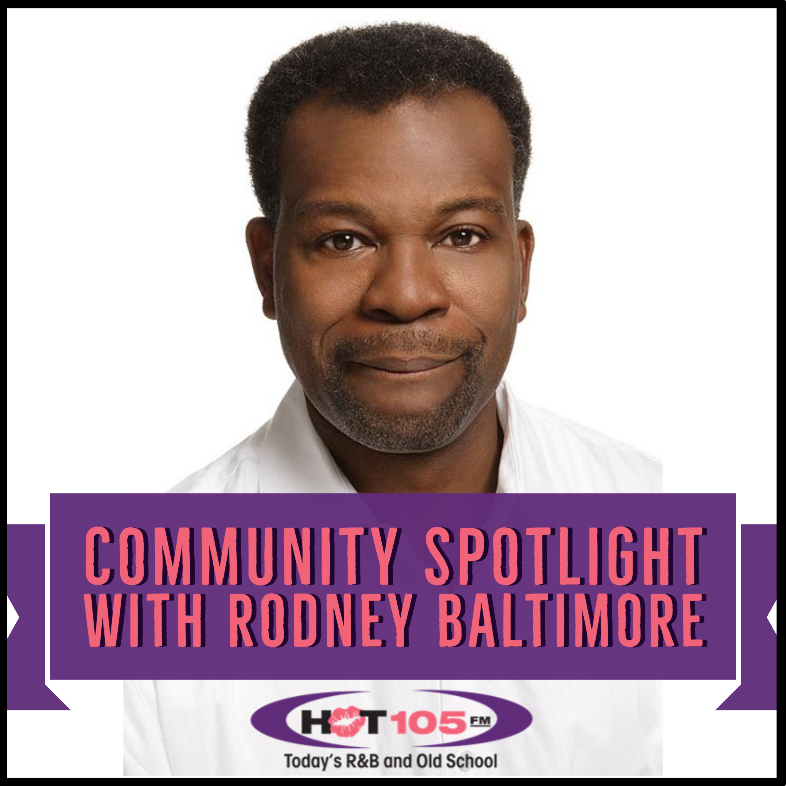 Community Spotlight with Rodney Baltimore