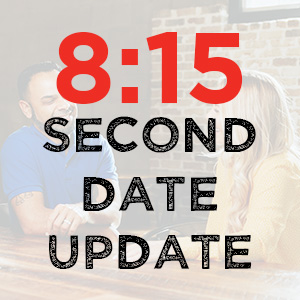 8:15 Second Date Update