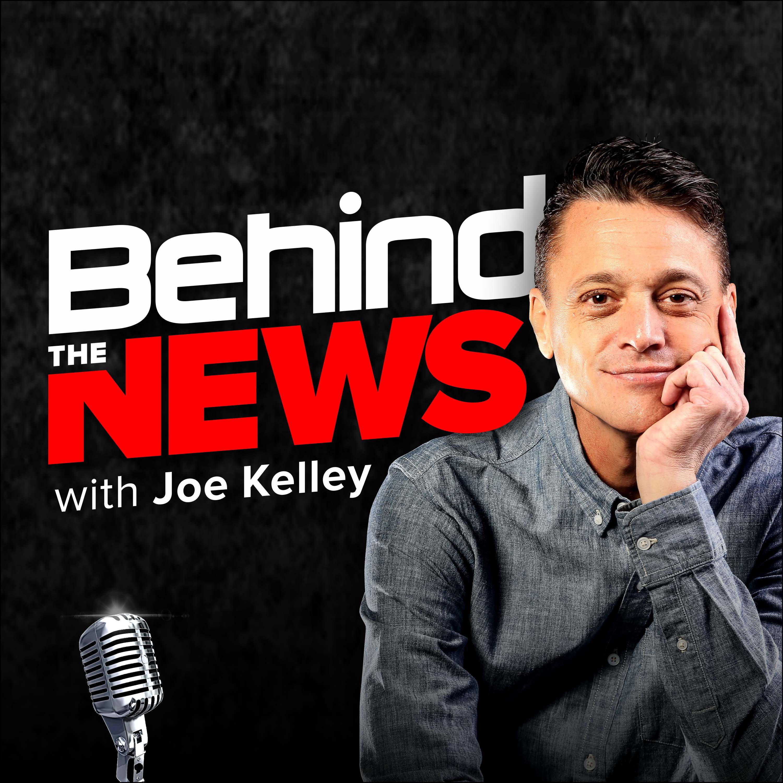 Behind the News with Joe Kelley