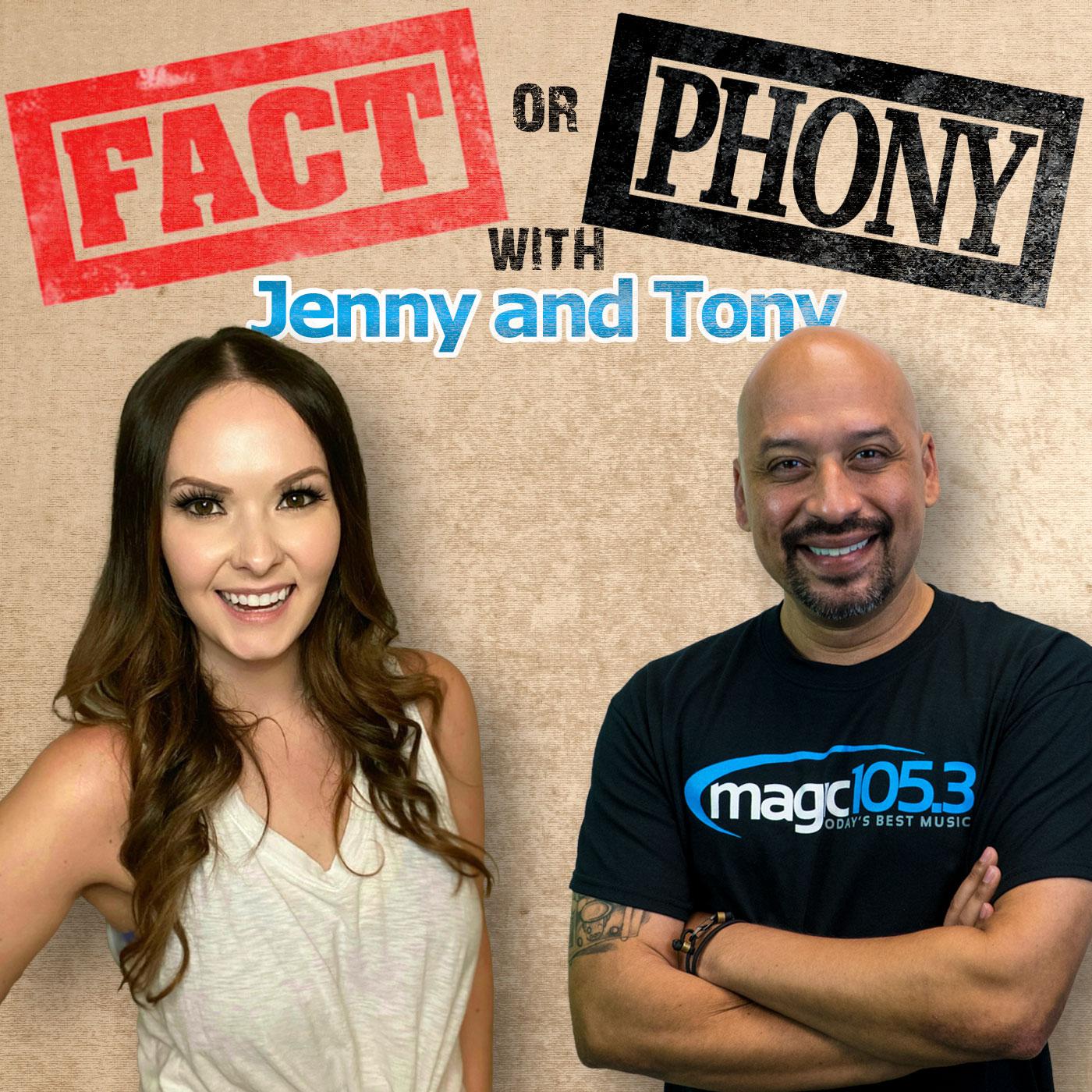 Fact or Phony with Jenny and Tony
