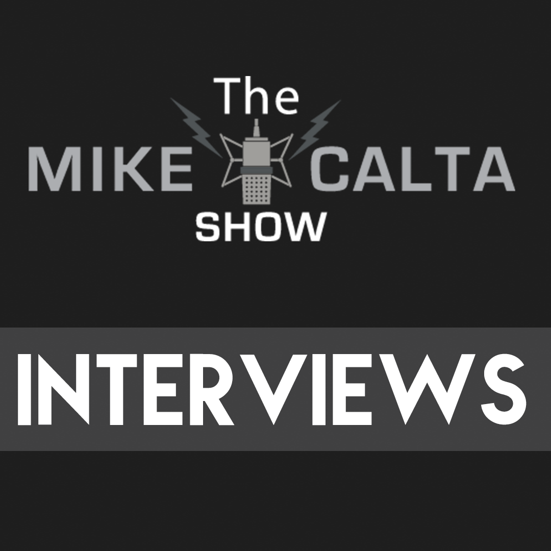 The Mike Calta Show Interviews